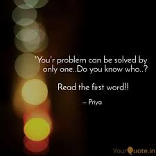 One Word Quotes New You'r Problem Can Be Sol Quotes Writings By Priyanka Lakshmi