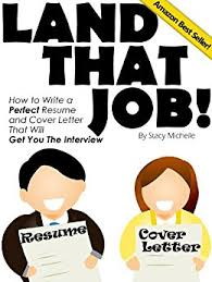 Amazon.com: Land That Job! How to Write a Perfect Resume and Cover ...
