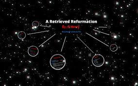 A Retrieved Reformation By Kati Thomi On Prezi