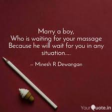 Massage Quotes Beauteous Marry A Boy Who Is Waiti Quotes Writings By Minesh R