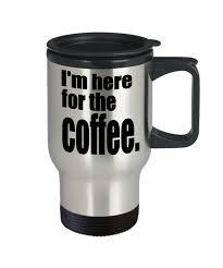office mug. Office; Funny Travel Mug For The Office. I\u0027m Here Coffee. Office