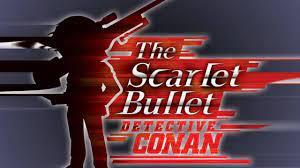 Detective Conan movie 24: The Scarlet Bullet lên lịch khởi chiếu