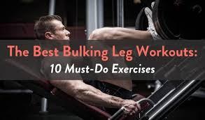 the best bulking leg workouts 10 must