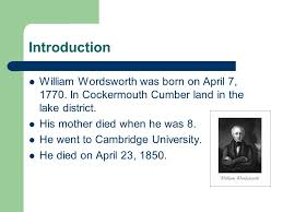 author william wordsworth ppt video online introduction william wordsworth was born on 7 1770 in cockermouth cumber land in