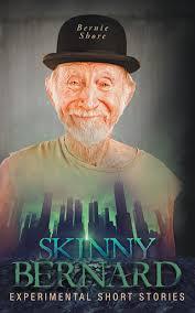 Skinny Bernard by Bernie Shore | The FriesenPress Bookstore