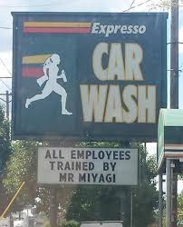 Car Wash Quotes Car wash All employees trained by Mr Miyagi Funny Quotes IMG 59