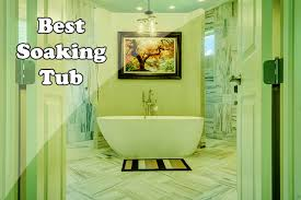 recommended 7 best soaking tub reviews 2018 shower journal