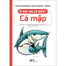Ô Kìa! Em Có Biết: Cá Mập - Truyện tranh thiếu nhi Tác giả Nhiều Tác Giả