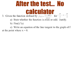 no calculator 3 given the function defined by for a state whether the function is even or odd justify b find f x c write an equation of the line