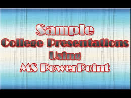 Presentation Powerpoint Examples Sample College Presentations Using Ms Powerpoint Youtube
