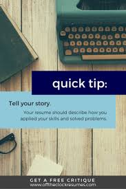 best ideas about resume writer professional resume quick tip use your resume to tell your story use storytelling tactics to