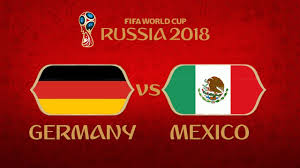 Image result for Germany vs Mexico live score