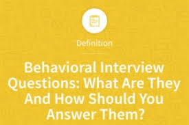 Behavior Based Interview Questions And Answers Behavioral Interview Questions What Are They And How