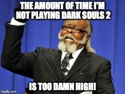 dark souls 2 meme | Tumblr via Relatably.com