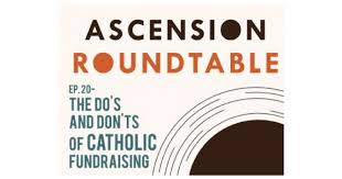 ascension press roundtable do s and don ts of catholic fundraising