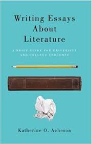 essays about college writing essays about literature a brief guide for university and