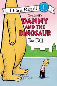 Danny And The Dinosaur Danny And The Dinosaur Too Tall Paperback
