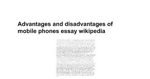 advantages and disadvantages of mobile phones essay  advantages and disadvantages of mobile phones essay google docs