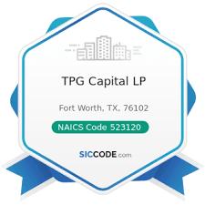 TPG Capital LP - ZIP 76102, NAICS 523120, SIC 6211