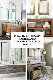 Rustic Bathroom 34 Rustic Bathroom Vanities And Cabinets For A Cozy Touch Digsdigs