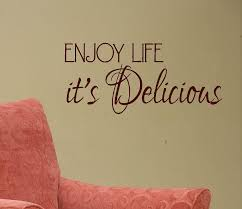 Delicious Life Uploaded By Miss Iris On We Heart It Extraordinary Quotes About Enjoying Life