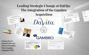 Davita Organizational Chart Leading Strategic Change At Devita The Integration Of The