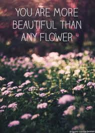 You Are More Beautiful Than Flowers Quotes