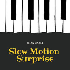 Slow Motion Surprise - Album by Allen McGill   Spotify