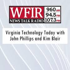 WFIR - Virginia Technology Today with John Phillips and Kim Blair