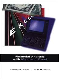Financial Analysis Of Microsoft Financial Analysis With Microsoft Excel Timothy R Mayes Todd M