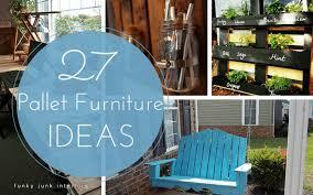 Wooden pallet furniture ideas Outdoor Furniture 27 Cheap Pallet Furniture Ideas Pallet Furniture Plans 27 Diy Pallet Furniture Ideas Amazing And Affordable