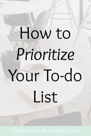 Prioritized To Do Lists How You Can Prioritize Your To Do List The Sits Girls