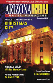 Lowell City Of Lights Parade Route Arizona Key Travel Magazine Digital Edition December 2018 By