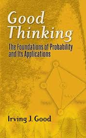 good thinking the foundations of probability and its applications