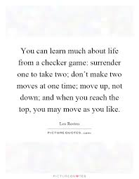 Quote Checker Stunning You Can Learn Much About Life From A Checker Game Surrender One