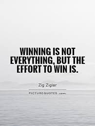 Winning Quotes Amazing Winning Is Not Everything But The Effort To Win Is Picture Quotes