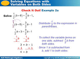 both sides 4 b check it out example 2a solve distribute to the expression in paheses