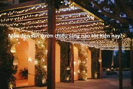 Mẫu đèn sân vườn chiếu sáng nào tôt hiện nay?