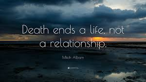 relationship wallpapers with quotes. Beautiful With Relationship Quotes U201cDeath Ends A Life Not Relationshipu201d U2014 Mitch In Wallpapers With Quotes E