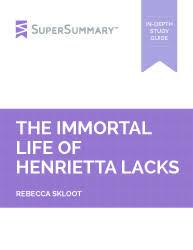 the immortal life of henrietta lacks chapters summary rebecca skloot the immortal life of henrietta lacks