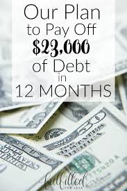 Our Plan To Pay Off 23 000 Of Debt In Only One Year