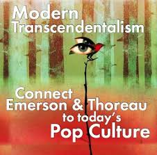 transcendentalism connect thoreau emerson to modern pop culture modern transcendentalism connect thoreau emerson to to
