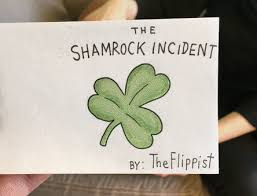 Small Picture The Shamrock Incident a flipbook GIF on Imgur