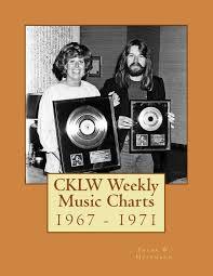 Cklw Weekly Music Charts 1967 1971 Frank W Hoffmann