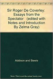 write about something that s important addison and steele essays the spectator was a daily publication founded by joseph addison and richard steele in england lasting from 1711 to 1712 essays largest database of
