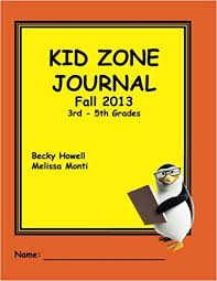 Kid Zone Journal Fall 2013 3rd Grade 5th Grade Becky
