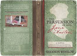 we have achieved liftoff shannon winslow s jane austen says the persuasion of miss jane austen full wrap