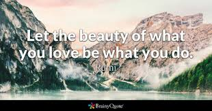 Love And Passion Quotes New What You Love Quotes BrainyQuote
