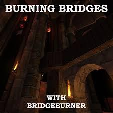 Burning Bridges with Bridgeburner