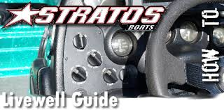 stratos boats livewell guide how to anglingauthority com stratoslivewellcontrols header